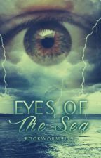 Eyes of the Sea by Bookworm9173