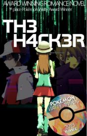 The Hacker [Pokemon Fanfiction] by Dragons_Rose