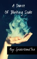 A Dance Of Blinking Souls - (A Book Of My Poems) by SpidersAndTea