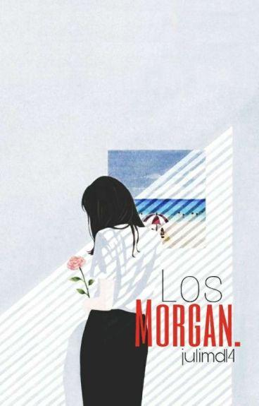 """""""Los Morgan"""""""