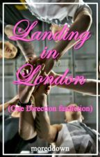 Landing in London (One Direction fanfiction) by moreddown