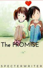 The Promise [ Completed ] by SpecterWriter