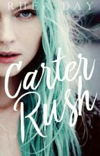 Carter Rush|| H I A T U S by rheaday97