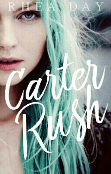 Carter Rush|| H I A T U S