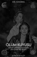 ÖLÜM KUYUSU by Sadeceezell