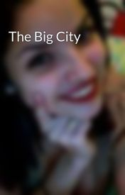 The Big City by leximariahx3
