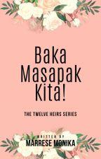 Baka Masapak Kita! - Sehun's son ( COMPLETED ) by itsmegellyangel