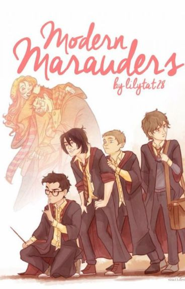 Modern Marauders (Jily fanfic)(Completed)