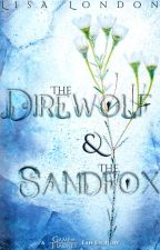 The Direwolf and The Sandfox by lisa_london_