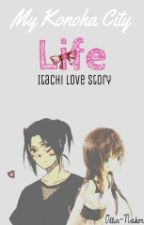 My Konoha City Life, Itachi Love Story by Kpooptart