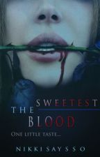 The Sweetest Blood by nikki_says_so