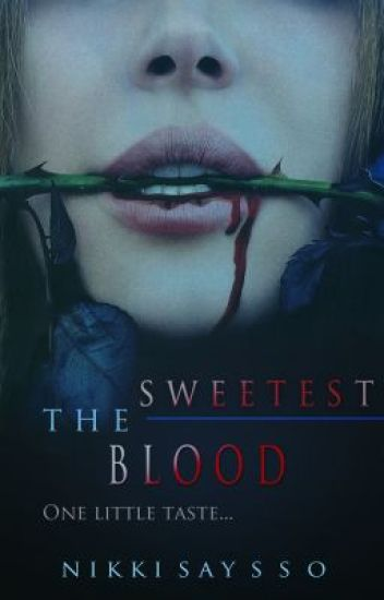The Sweetest Blood
