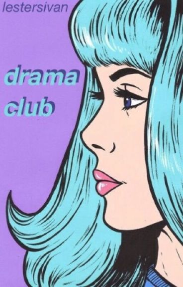 drama club | phanfiction au