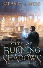 City of Burning Shadows (Excerpt) by BarbaraJWebb