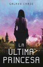 LA ÚLTIMA PRINCESA by Cat7676