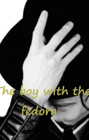 The Boy With The Fedora (A Michael Jackson Fanfiction) (ON HOLD) by 100kitty