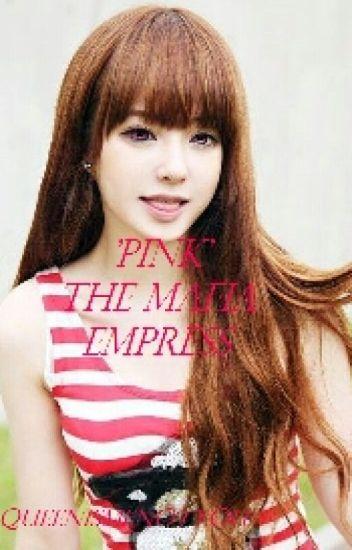 ' Pink ' The Mafia Empress