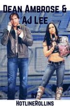 The Dean Ambrose and AJ Lee Love Story by HotlineRollins