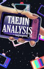 TAEJIN ANALYSIS & PERSONAL OPINIONS  by taejinspired_69