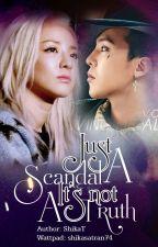 [Oneshot Daragon] Just A Scandal, It Isn't The Truth by shikasatran74