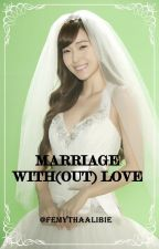 Marriage With(Out) Love by FemythaAliBie