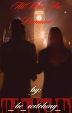 All Who Are Damned (Queen of the Damned fanfic) by _be_witching_