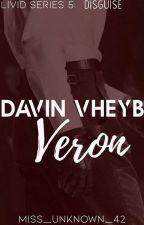 LIVID SERIES 5: DAVIN VHEYB VERON by Miss_Unknown_42