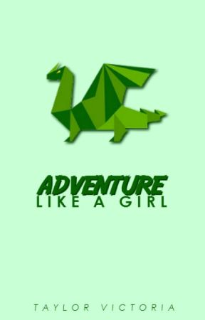 Adventure Like A Girl by donut_