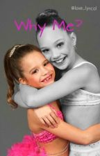 Why Me? (A Maddie Ziegler fanfiction) by Love_lyrical