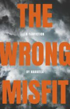 The Wrong Misfit by habibtea