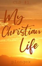 My Christian Life  by seryosongplongex