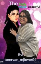 The Ugly Most Beautiful (MJ Fantasy) by bigbad_mjlover94