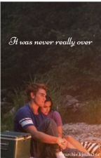 It was never really over by varchiekjmilatea