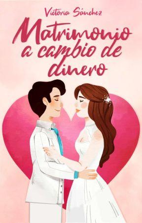 Matrimonio a cambio de Dinero © (Editando) by VictoriiaGee