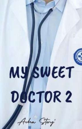 My sweet doctor 2 by AzharaNatasya