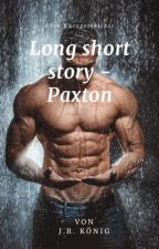 Long short Story - Paxton by phinchenn90