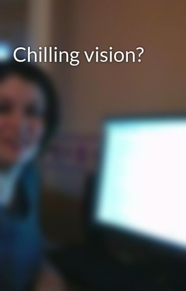 Chilling vision? by hlawrence19