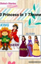 3 Princess In 1 Throne by elishamaeggarcia