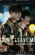 Don't Leave me! (Kaisoo) by EXOAniexoxo3