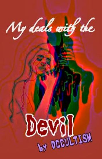My Deals With The Devil Occult Wattpad