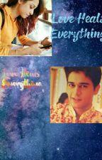 love heals everything 💖 by Kavi_Avneil