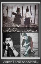 Mi Primer Amor (Zayn Malik & Tu) by ViannTomlinsonMalik