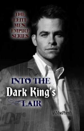 The Elite Men Empire Series: Into The Dark King's Lair