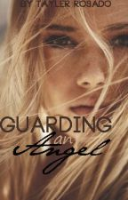 Guarding an Angel by ItsJustTayler