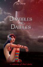 Drabbles and Dabbles by JoyCronje