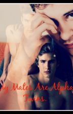 My Mates Are Alpha Twins by NewKhaleesi