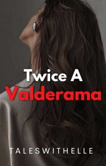 Twice A Valderama.