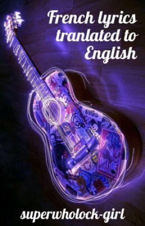 French lyrics translated in English by superwholock-girl