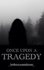 Once Upon A Tragedy #TheBestOfMeMovieContest Entry by _lettheoceantakeme_