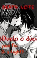 Death note: ¿Duelo o dúo? (L x Light) by Elenaceju